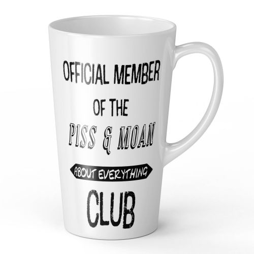 17oz Official Member Of The P*SS & Moan About Everything Club Funny Gift Latte Mug